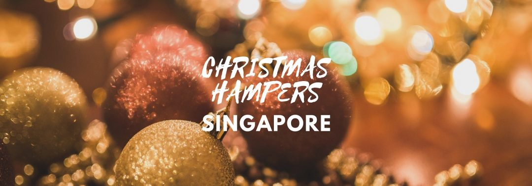 5 Best Options for Christmas Hampers in Singapore