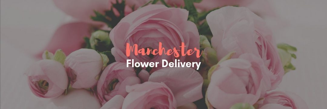 Best Flower Delivery Manchester