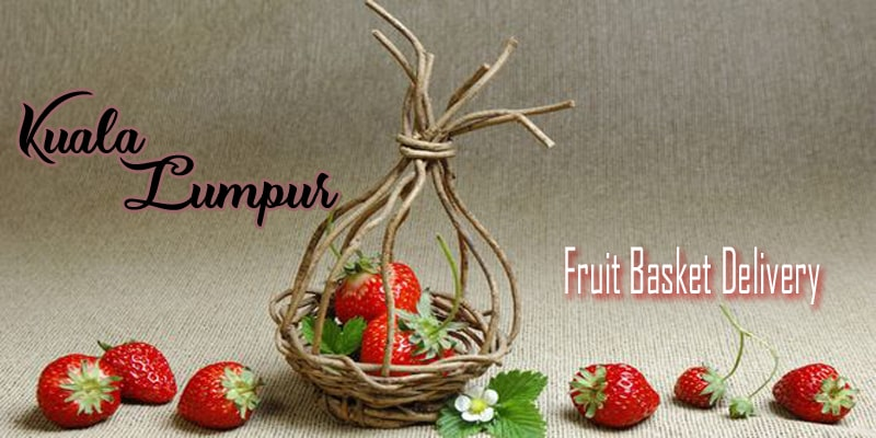 7 Best Options for Fruit Baskets in Kuala Lumpur