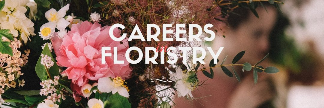Careers in Floristry | US Floral Industry