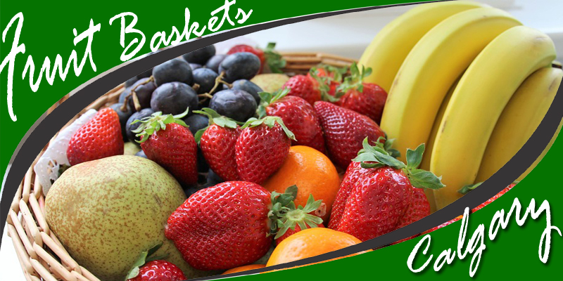 8 Best Options for Fruit Baskets in Calgary