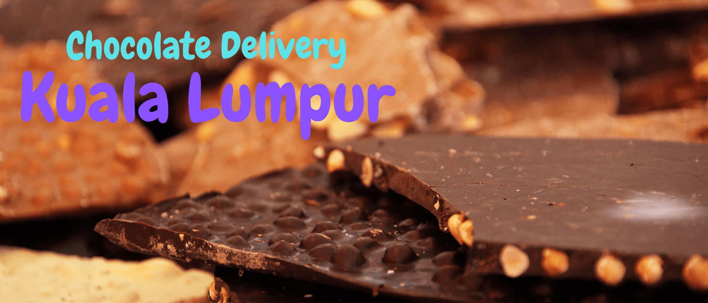 Best Chocolate Delivery in Kuala Lumpur