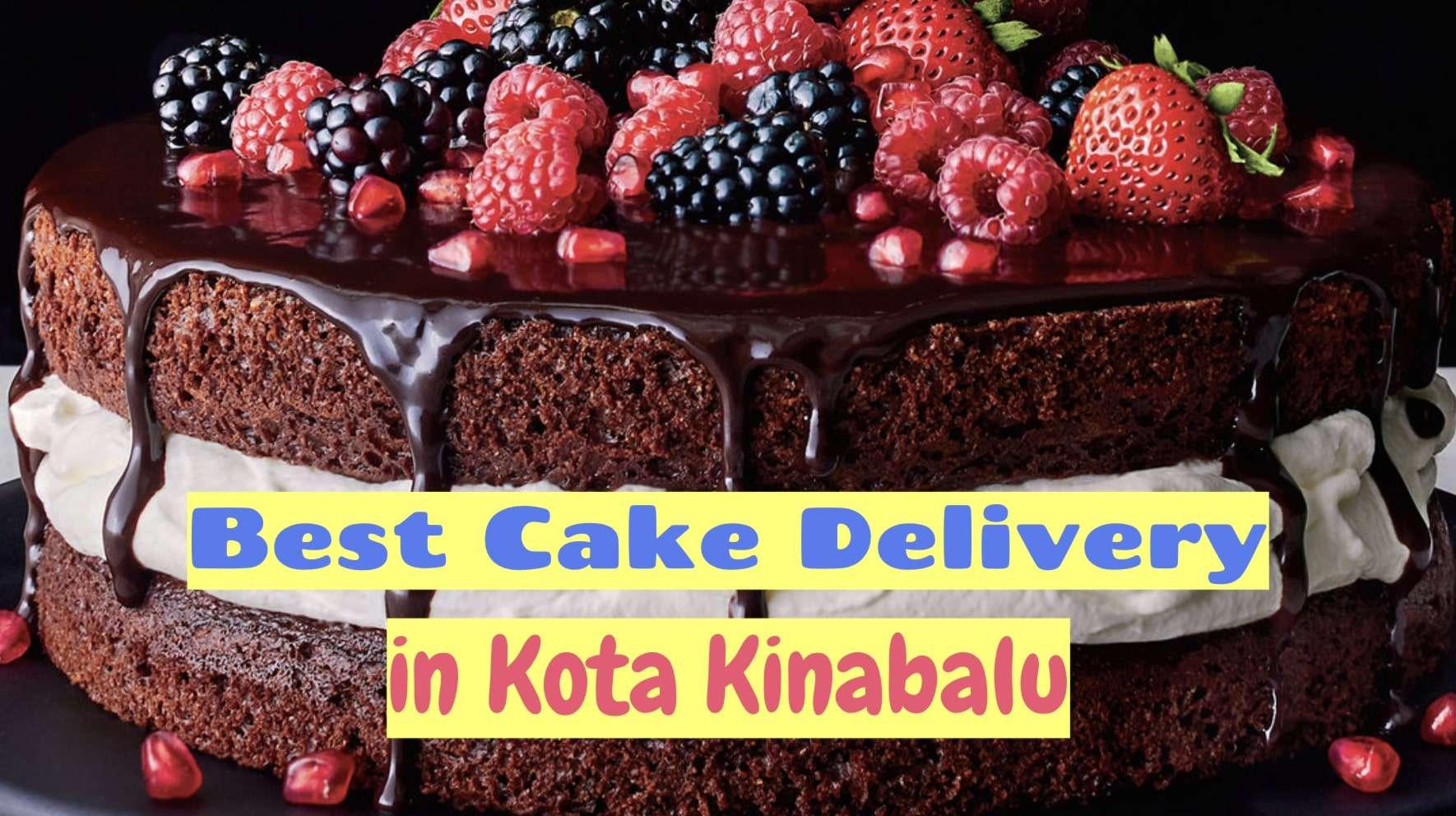 Best Cake Delivery in Kota Kinabalu
